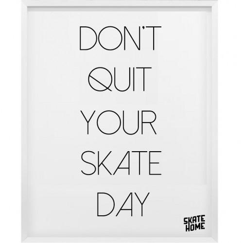 Skateboard Illustration - Don´t quit your skate day