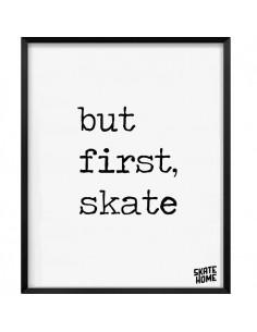 Skateboard Ilustración - but first skate