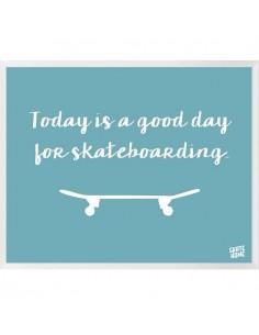 Skateboard Ilustración - Today is a good day for skateboarding
