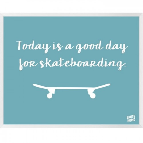 Skateboard Illustration - Today is a good day for skateboarding