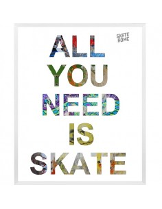 Skateboard Ilustración - All you need is skate