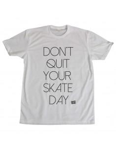 Camiseta - Don´t quit your skate day