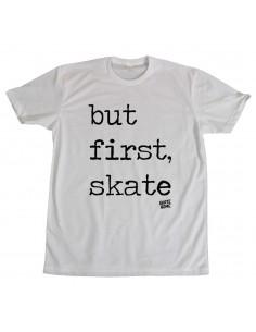 Camiseta - But First Skate